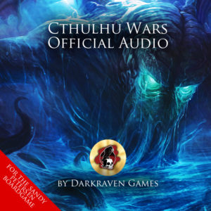 Cthulhu Wars Official Audio